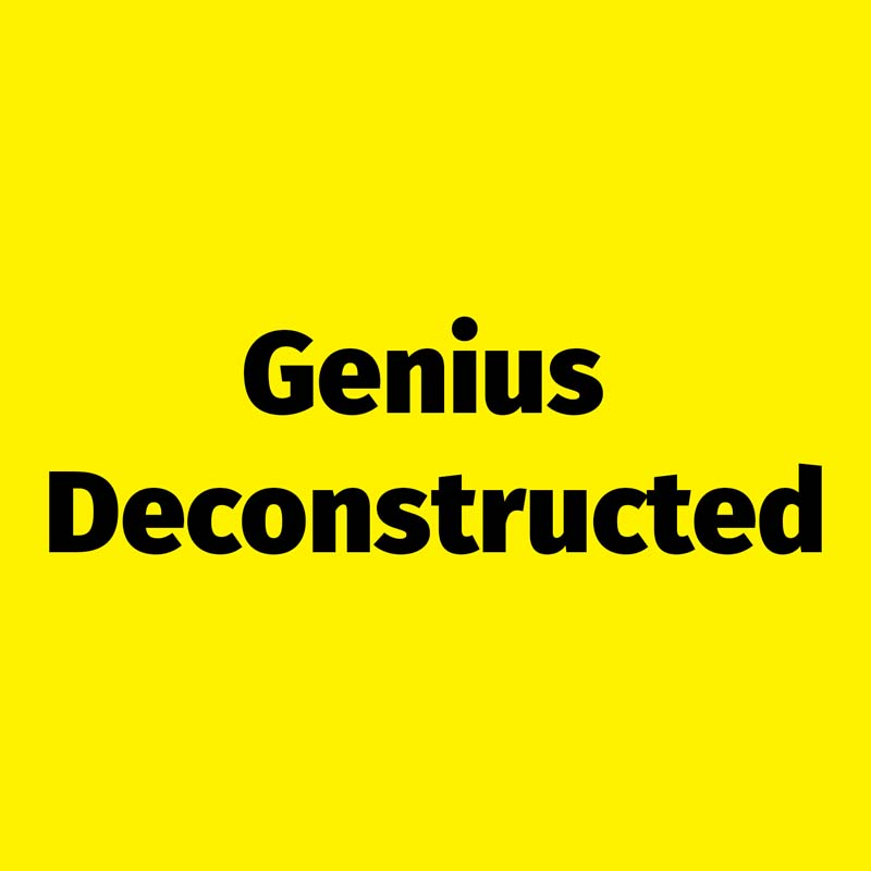Genius' Deconstructed
